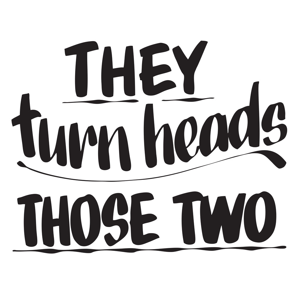 THEY TURN HEADS THOSE TWO by Baron Von Fancy | Open Edition and Limited Edition Prints