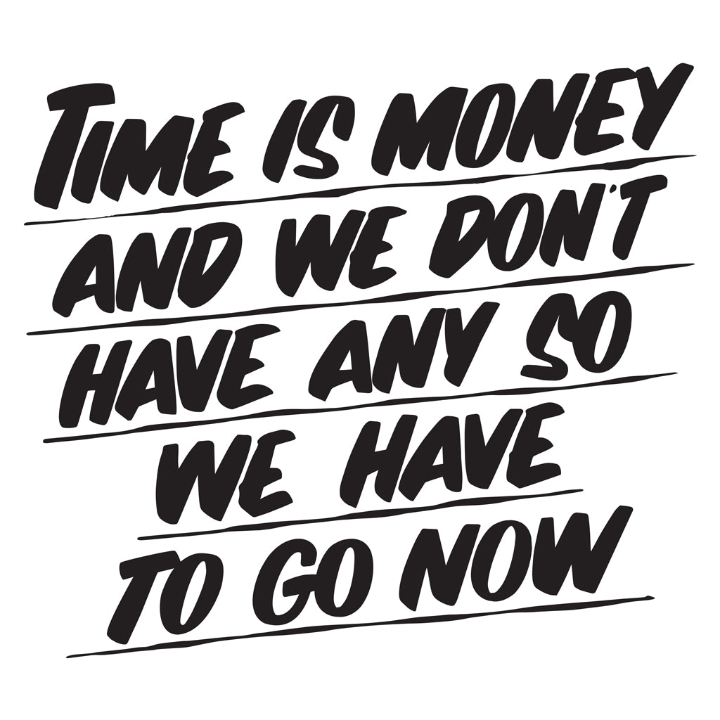 TIME IS MONEY by Baron Von Fancy | Open Edition and Limited Edition Prints