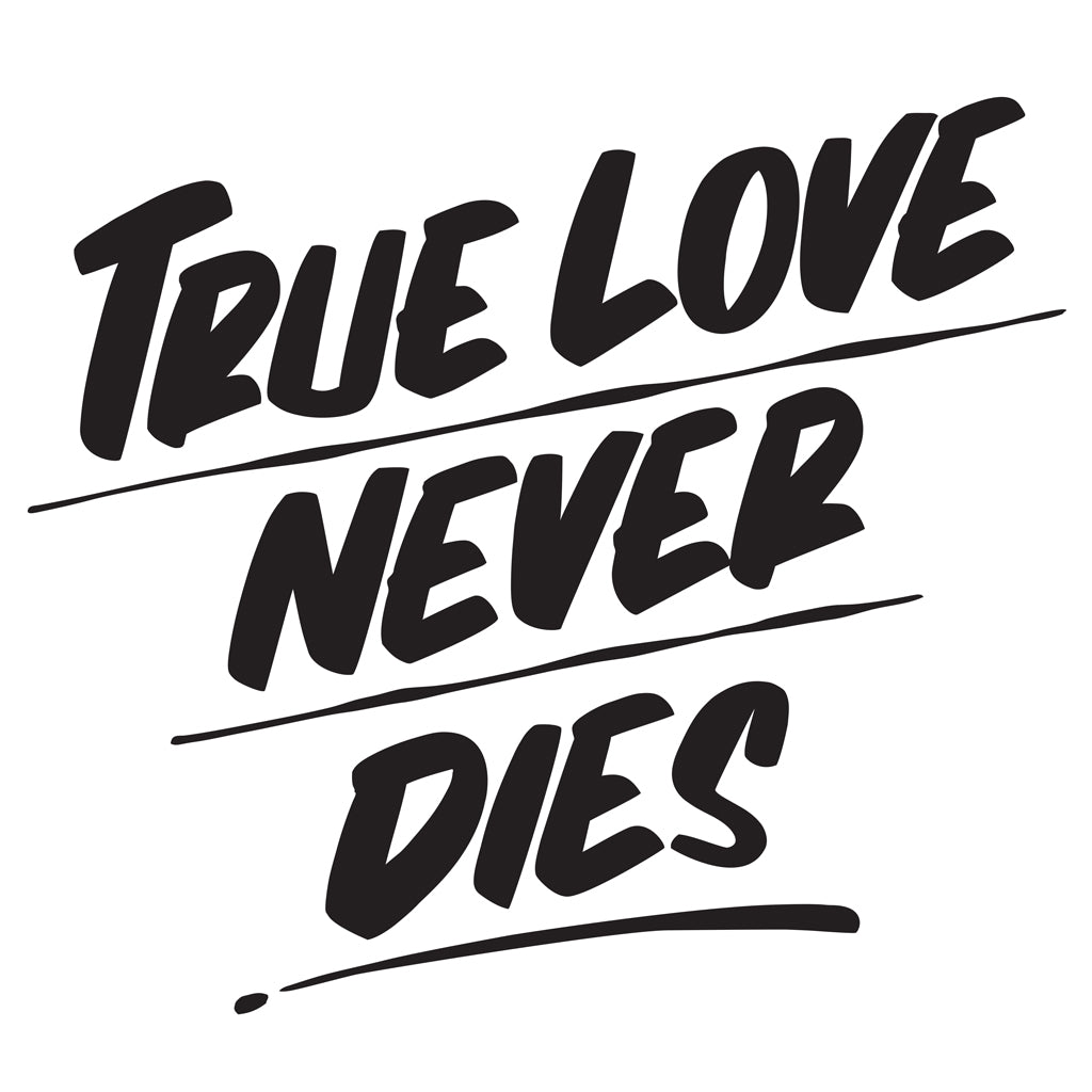TRUE LOVE NEVER DIES by Baron Von Fancy | Open Edition and Limited Edition Prints