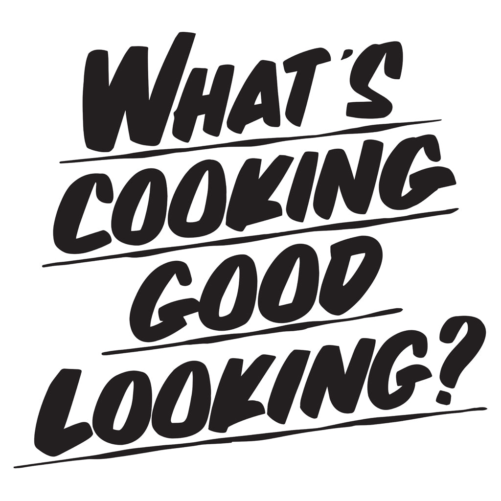 WHAT'S COOKING GOOD LOOKING by Baron Von Fancy | Open Edition and Limited Edition Prints