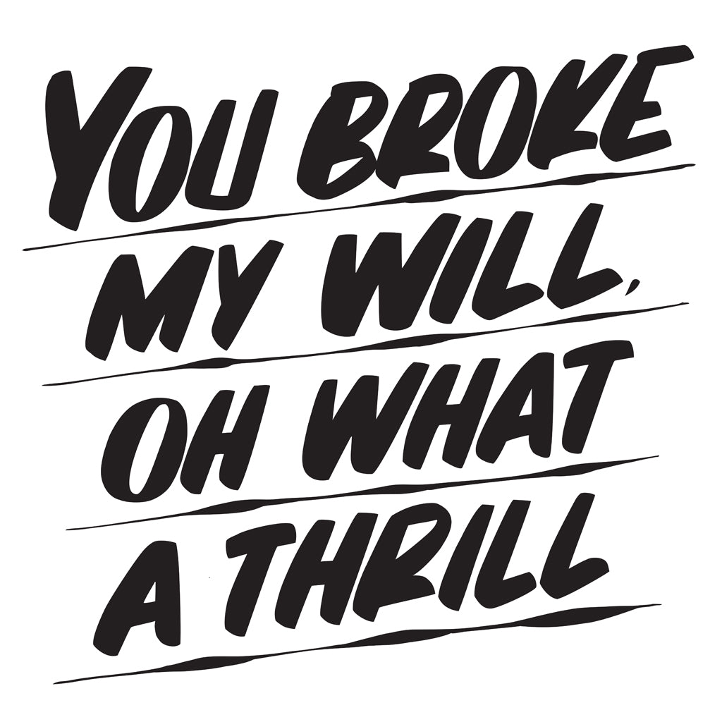 YOU BROKE MY WILL OH WHAT A THRILL by Baron Von Fancy | Open Edition and Limited Edition Prints