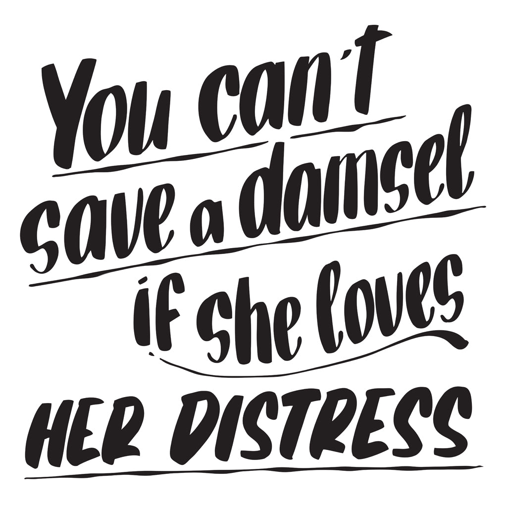 YOU CAN'T SAVE A DAMSEL by Baron Von Fancy | Open Edition and Limited Edition Prints