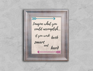 Motivational Quote - Work Smart and Hard - Digital Download