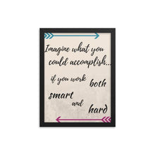 Load image into Gallery viewer, Motivational Quote - Work Smart and Hard - Framed Print