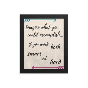Motivational Quote - Work Smart and Hard - Framed Print