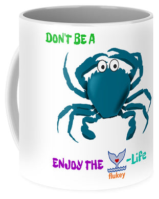 Flukey Don't Be A CRAB Mugs (2 sizes) - flukeylife, flukey
