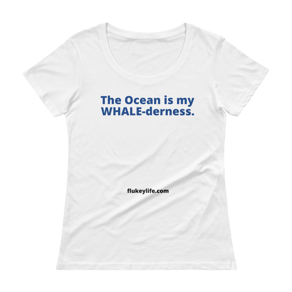 Ladies'  WHALE-derness Scoopneck T-Shirt w/tear away label. - flukeylife, flukey