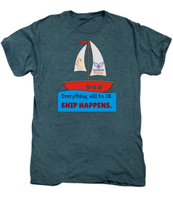 Men's SHIP Happens Premium T-Shirt - flukeylife, flukey