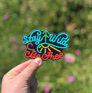 Stay Wild Color Vinyl Sticker