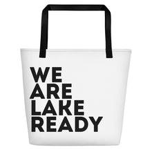 Load image into Gallery viewer, We Are Lake Ready Beach Bag