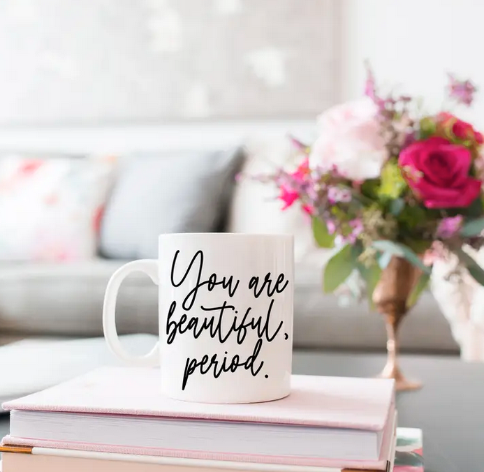 """You are Beautiful, period."" Mug"