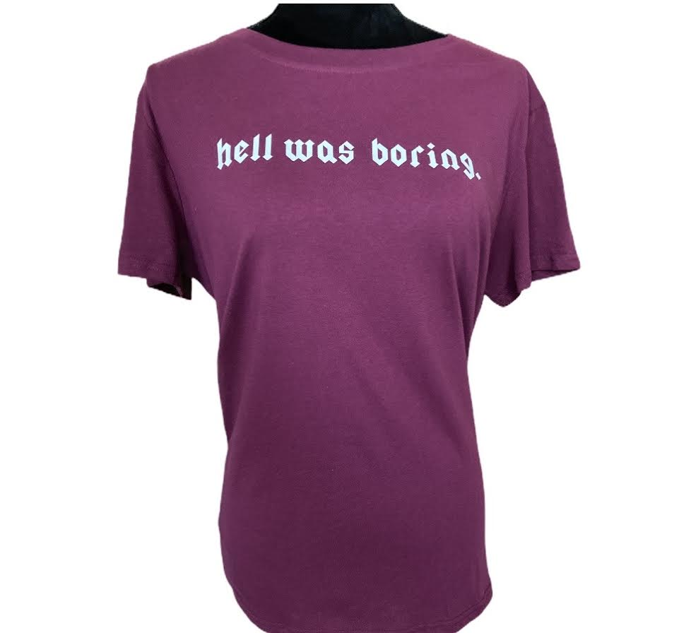 """hell was boring."" Women's T-Shirt / Small"