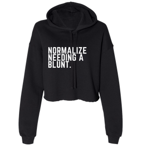 NORMALIZE NEEDING A BLUNT. CROPPED HOODIE