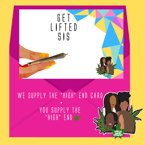 GET LIFTED SIS CANNA CARD