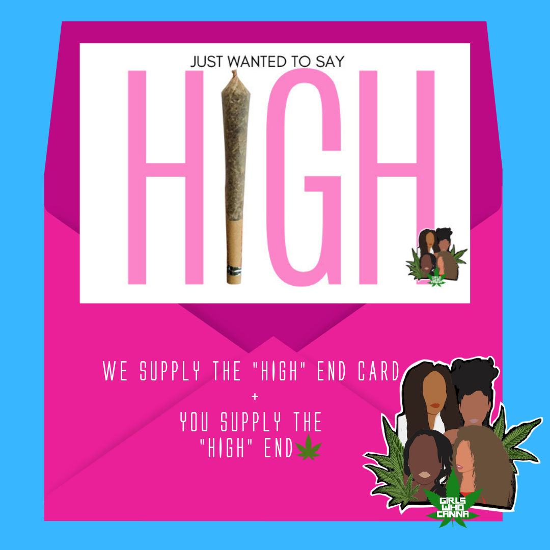"JUST WANTED TO SAY ""HIGH"" CANNA CARD"