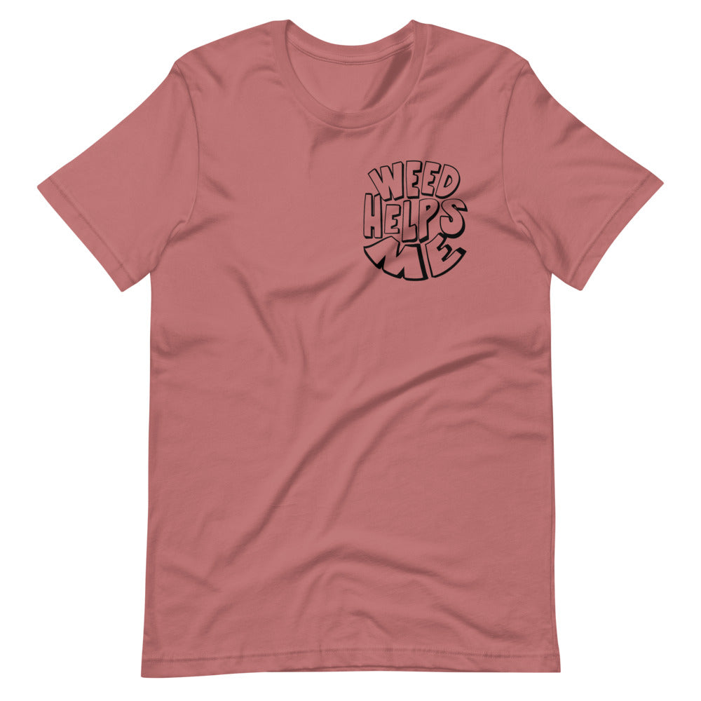 WEED HELPS ME Short-Sleeve Unisex T-Shirt
