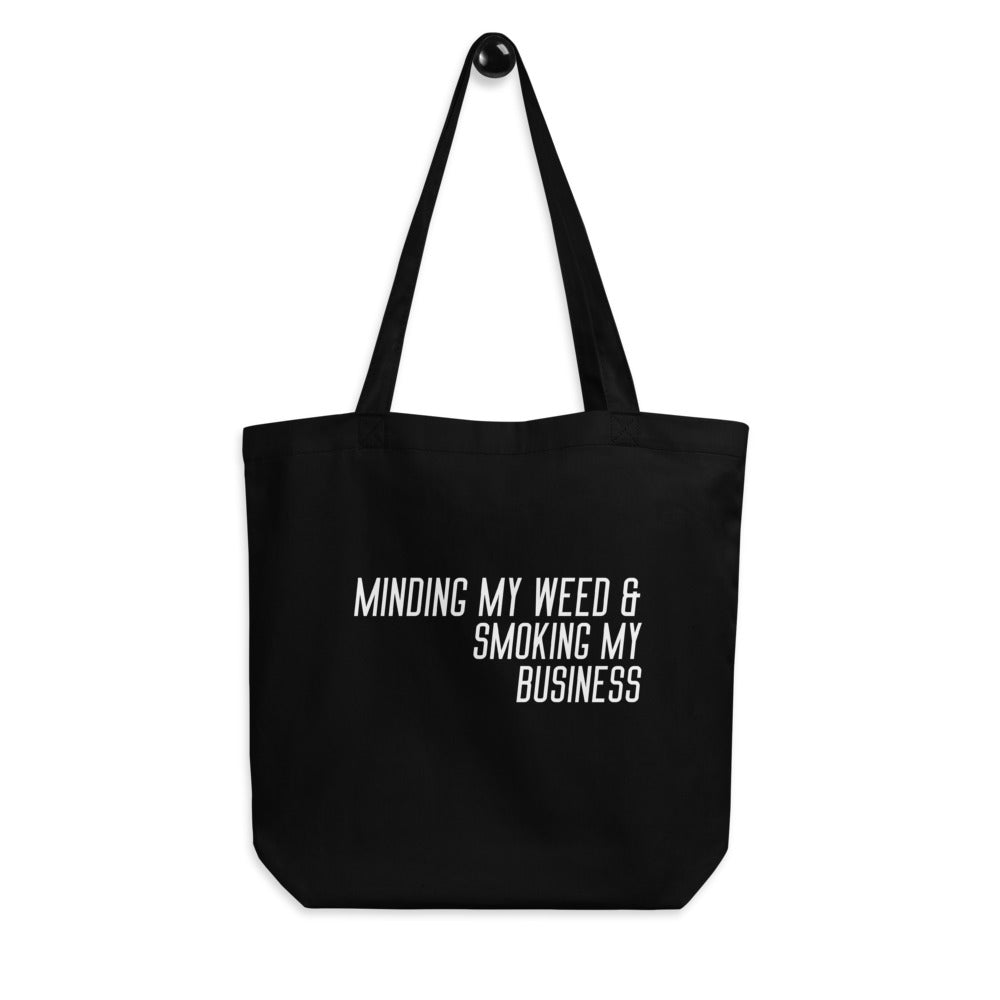 MINDING MY WEED AND SMOKING MY BUSINESS 6oz  Tote Bag