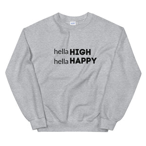 HELLA HAPPY HELLA HIGH Unisex Sweatshirt
