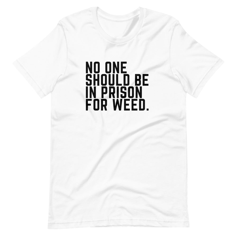 NO ONE SHOULD BE IN PRISON FOR WEED Short-Sleeve Unisex T-Shirt