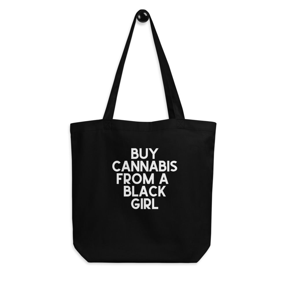 BUY CANNABIS FROM A BLACK GIRL 6oz Tote Bag
