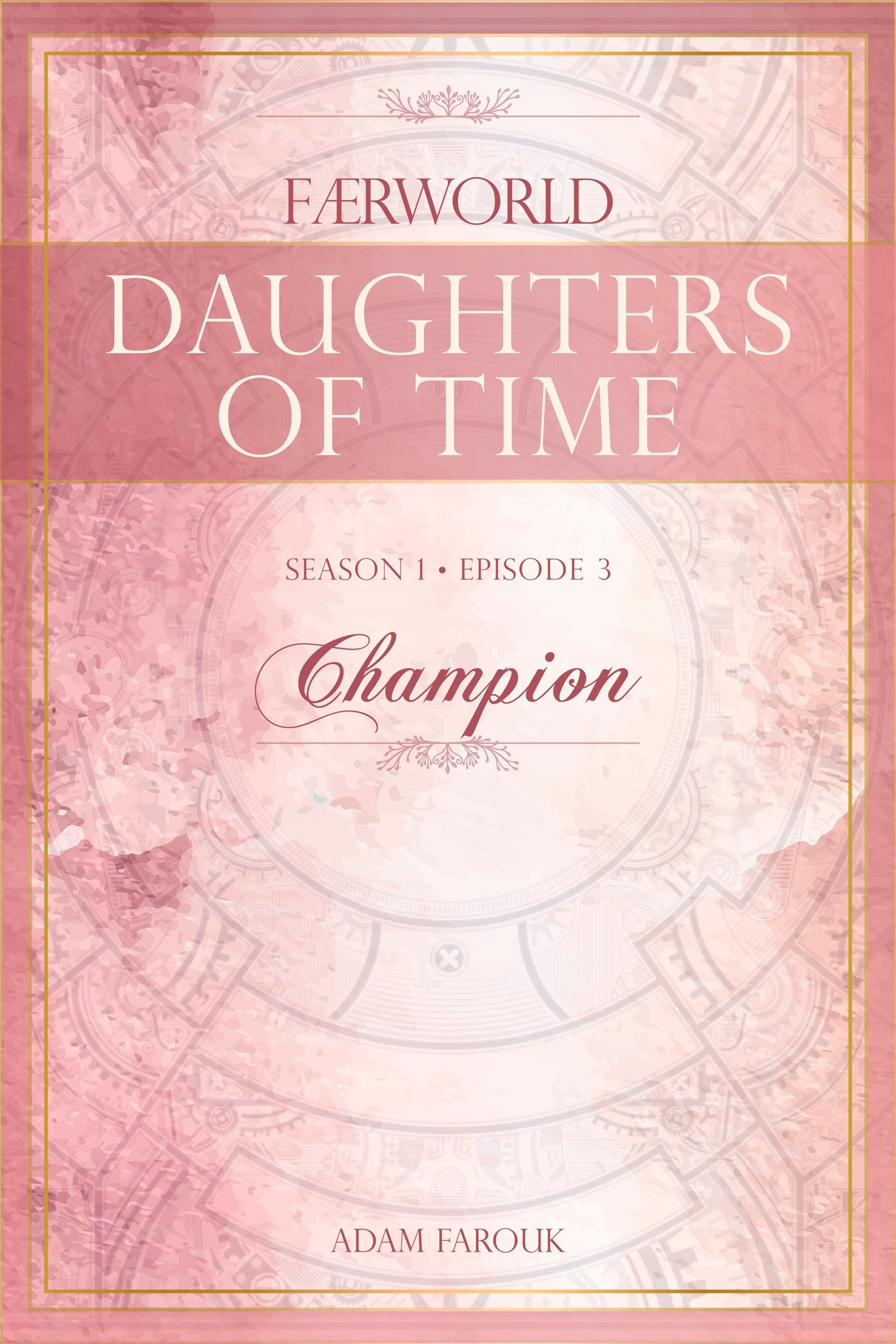 Daughters of Time, Season 1, Episode 3: Champion