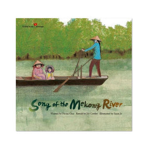 (Global Kids Storybook - Vietnam) Song of the Mekong River