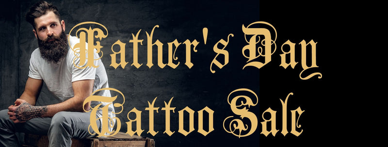 Fathers Day Tattoo Sale