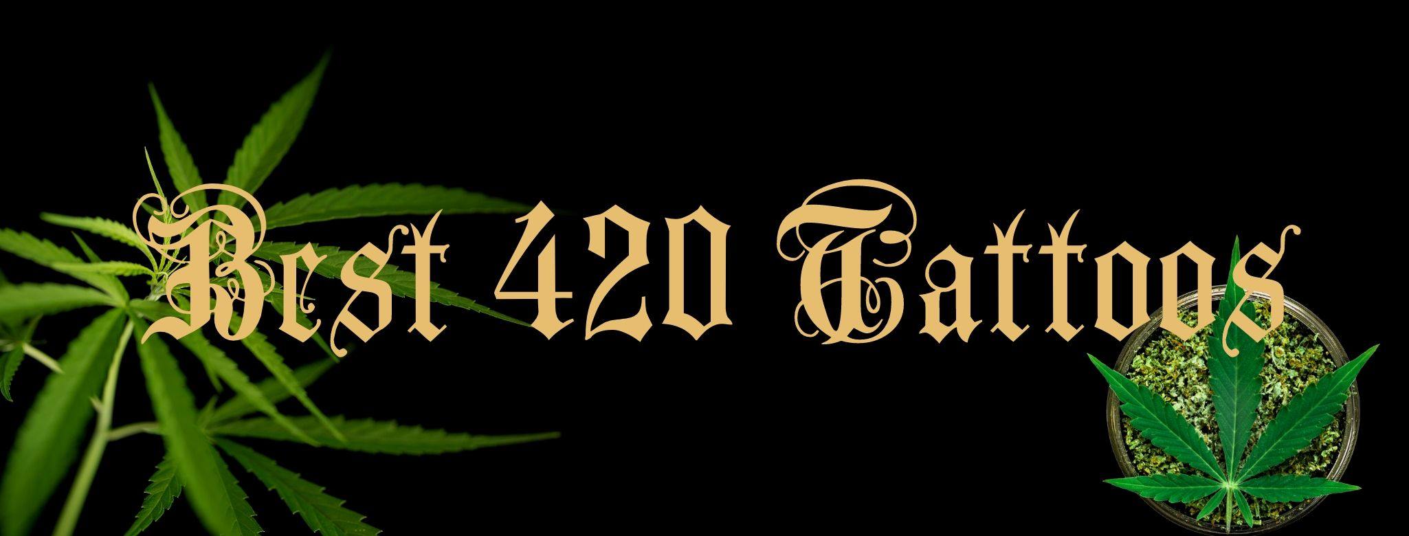 Best 420 and Weed Tattoos