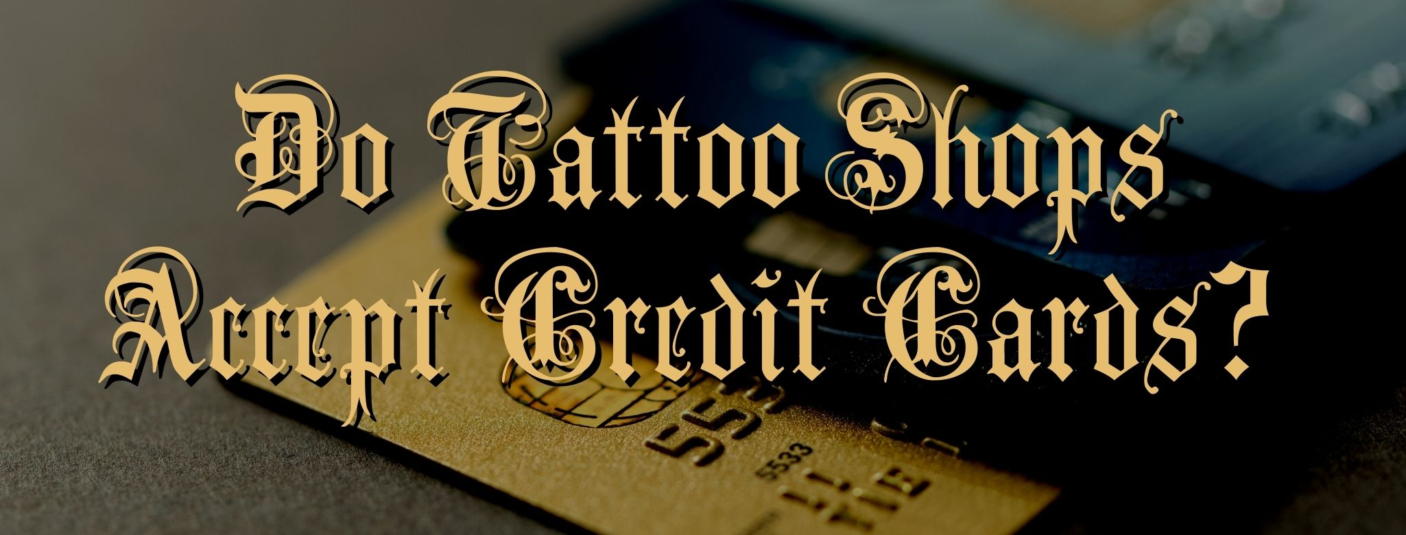 Do Tattoo Shops Accept Credit Cards