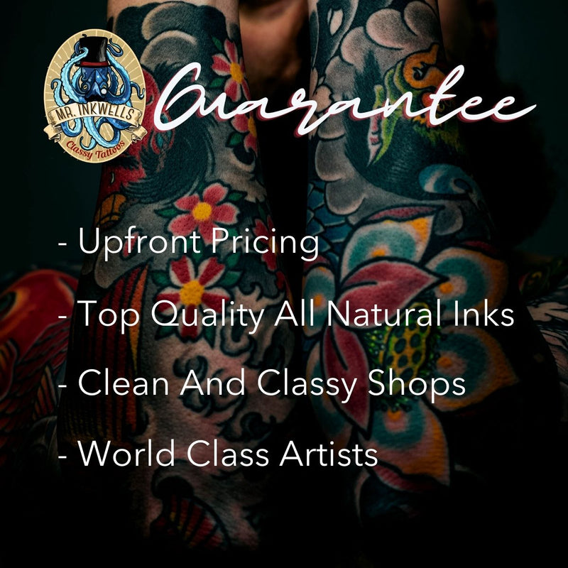 Tattoo Guarantee, Upfront Pricing, All Natural Inks, Clean Shops, World Class Tattoo Artists at Mr. Inkwells Tattoos OC and LA's Best Tattoo Shop