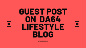 Guest Post On Da64 Lifestyle Blog