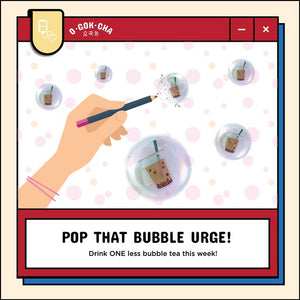 Drink ONE Less Cup of Bubble
