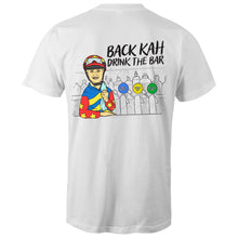 Load image into Gallery viewer, BACK KAH, DRINK THE BAR - TSHIRT