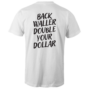 BACK WALLER, DOUBLE YOUR DOLLAR
