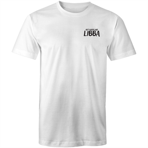 GET LOOSE LIKE LIBBA - FRONT & BACK TSHIRT