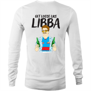 GET LOOSE LIKE LIBBA - LONG SLEEVE TSHIRT