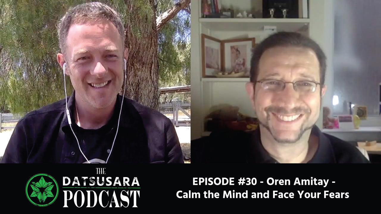 #30 - Oren Amitay - Calm the Mind and Face Your Fears