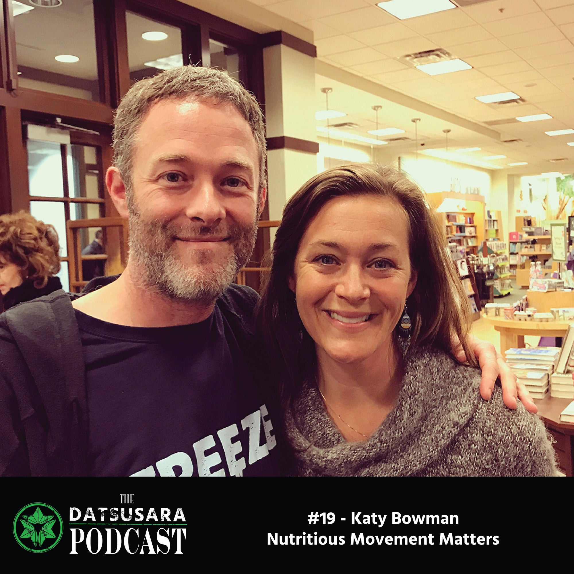 #19 - Katy Bowman - Nutritious Movement Matters