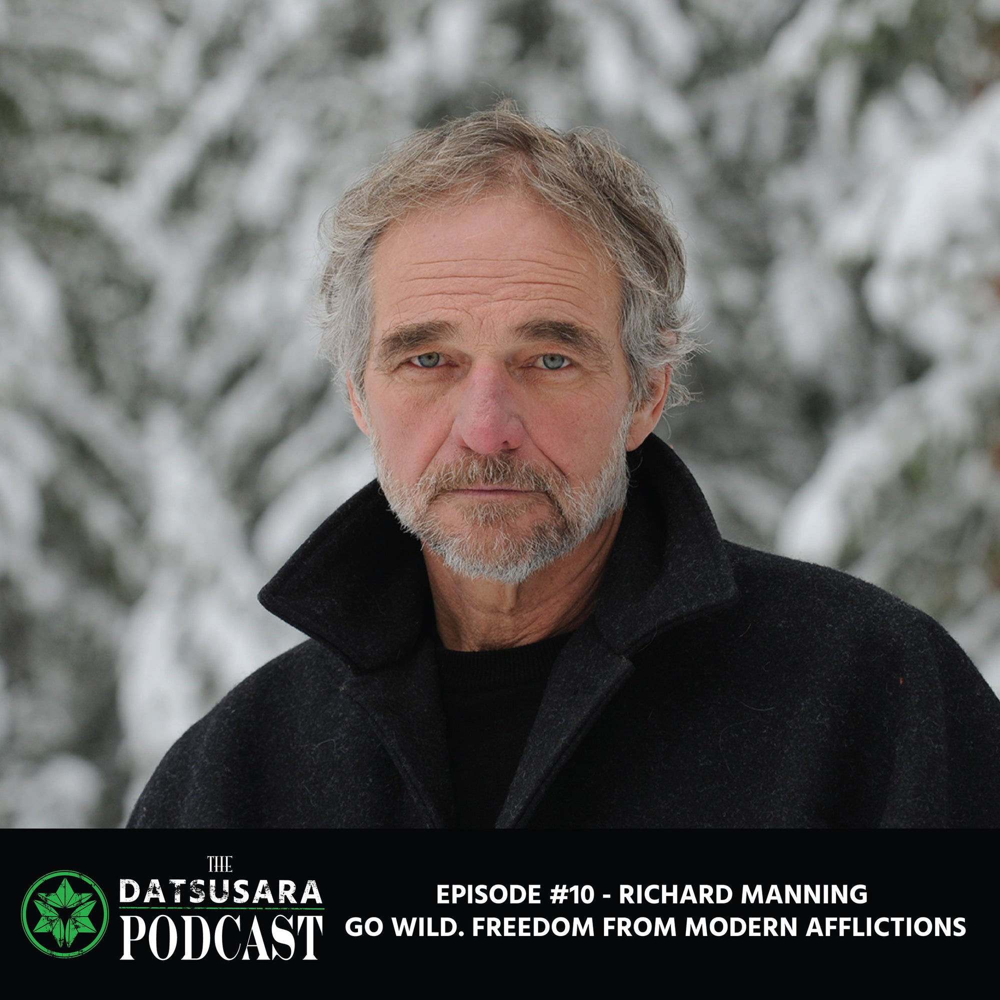 #10 - Richard Manning - Go Wild, Freedom from Modern Afflictions