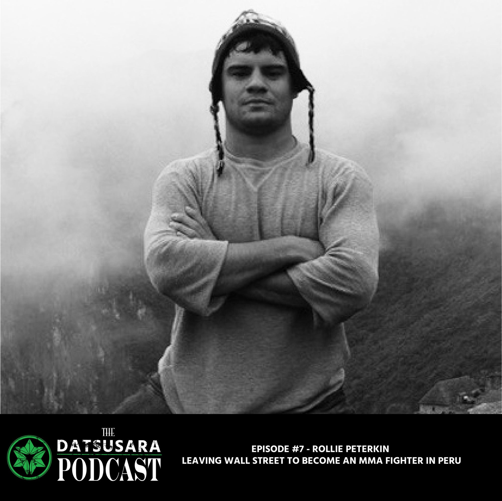 #7 - Rollie Peterkin - Leaving Wall Street to Become an MMA Fighter in Peru