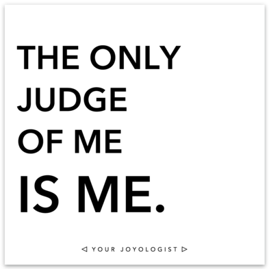 your joyologist - the only judge of me is me magnet