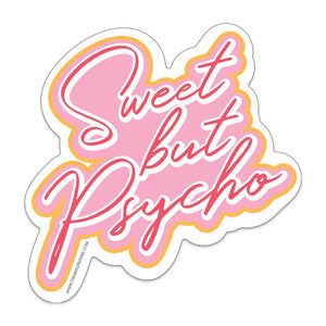 Sweet But Psycho Sticker