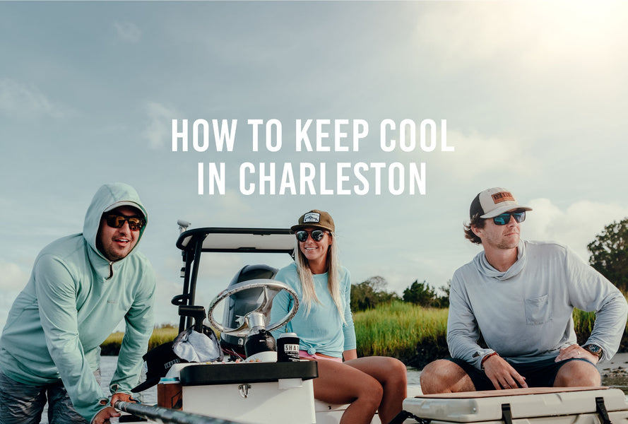 How to Keep Cool in Charleston