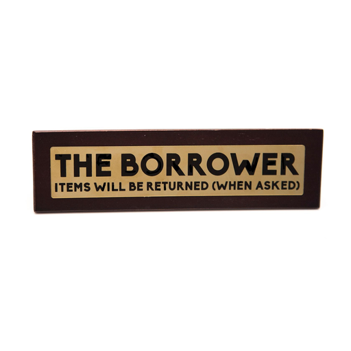 Wooden Desk Sign – The Borrower - B Cool 2