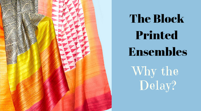 Why we take more time to dispatch Block Printed Ensembles?
