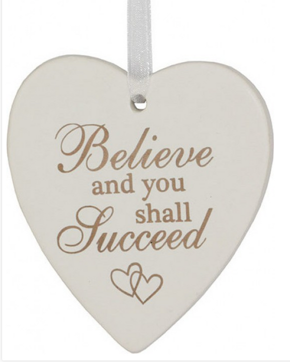 Ceramic Hanging Heart - Believe and you shall Succeed