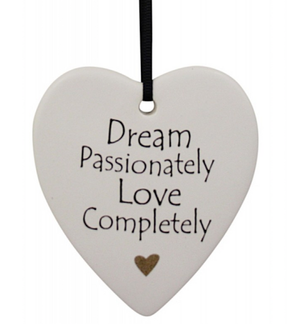 Ceramic Hanging Heart - Dream Passionately Love Completely