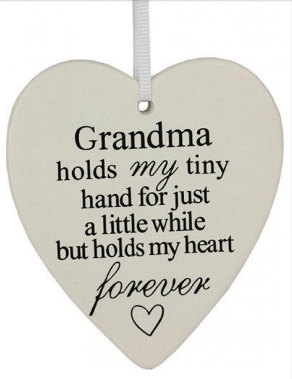 Ceramic Hanging Heart - Grandma hold my tiny hand for a little while but holds my heart forever.