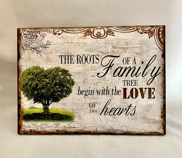 "Home Sign ""The Roots Of A Family Tree Begin With The Love Of Two Hearts"""