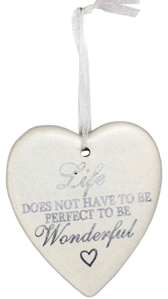 Ceramic Hanging Heart - Life Does Not Have To Be Perfect To Be Wonderful